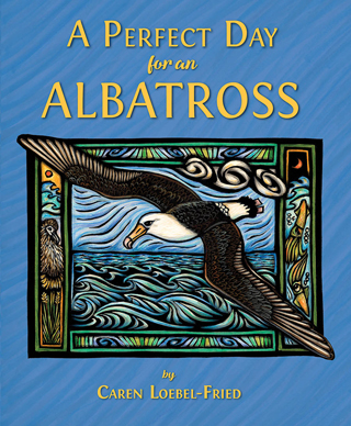A Perfect Day for an Albatross - Published by Cornell Lab Publishing Group